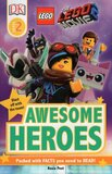 Awesome Heroes ( Lego Movie 2 ) ( DK Readers Level 2 )