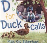 D Is for Duck Calls ( Duck Dynasty )