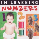 I'm Learning Numbers ( I'm Learning... ) ( Board Book )