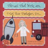 Things That Work are... / Cosas Que Trabajan Son... ( First Words Bilingual ) (Board Book)