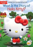What Is the Story of Hello Kitty? ( What Is the Story Of? )