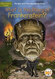 What Is the Story of Frankenstein? ( What Is the Story Of? )
