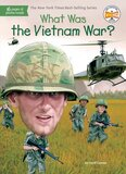What Was the Vietnam War? ( What Was? )