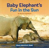 Baby Elephant's Fun in the Sun ( Photo Adventure ) [ Hardcover ]