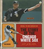 Story of the Chicago White Sox ( Baseball: The Great American Game ) (MLB) (Hardcover)