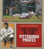 Story of the Pittsburgh Pirates ( Baseball: The Great American Game ) (MLB) (Hardcover)