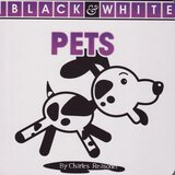 Pets ( Black and White Board Book ) (6x6)