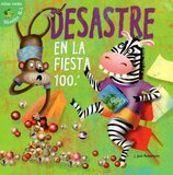 El Desastre en la Fiesta 100.a ( Disaster on the 100th Day ) ( Little Birdie Green Reader Level K-1 Spanish)