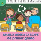 Abuelo Viene a la Clase de Primer Grado ( Grandpa Comes to First Grade ) ( Little Birdie Green Reader Level K-1 Spanish )