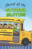 Secret of the School Suitor ( Mystery Chapter Books Level 3 )