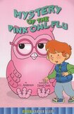Mystery of the Pink Owl Flu ( Mystery Chapter Books Level 3 )
