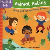 Mindful Tots: Animal Antics ( Board Book )