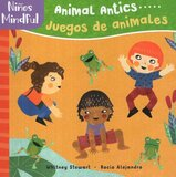 Mindful Tots: Animal Antics ( Spanish/Eng Bilingual ) ( Board Book )