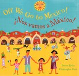 Off We Go to Mexico! ( Spanish/Eng ) ( Step Into a Story Bilingual )