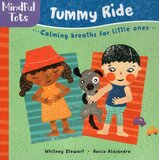 Mindful Tots: Tummy Ride ( Board Book )