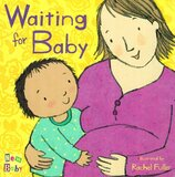 Waiting for Baby ( New Baby ) (Board Book)
