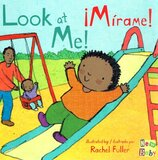 Look at Me! / Mirame! ( New Baby Bilingual ) (Board Book)