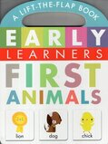 First Animals ( Early Learners ) (Lift the Flap Board Book)