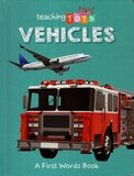 Vehicles ( Teaching Tots ) (Board Book)