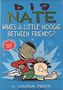 Big Nate: What's a Little Noogie Between Friends? ( Big Nate Comic Compiliations )