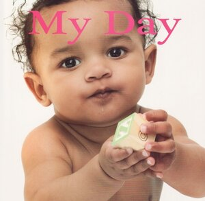 My Day ( Baby Faces Board Book ) (Rourke)