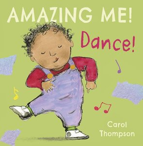 Dance! ( Amazing Me! ) (Board Book) (8x8)